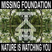 Nature Is Watching You de Missing Foundation