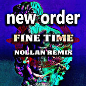 Fine Time (Nollan Remix) by New Order