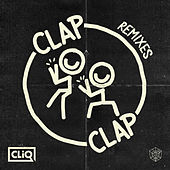 Clap Clap (Remixes) by CLiQ