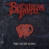 The Mead Song by Brothers of Metal