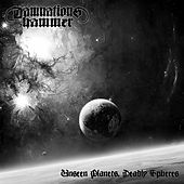 Unseen Planets, Deadly Spheres by Damnations Hammer