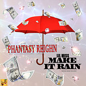 Lil Miss Make It Rain by Phantasy Reighn