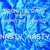 Nasty Nasty by Magneto Dayo