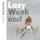 Lazy Weekend de Various Artists