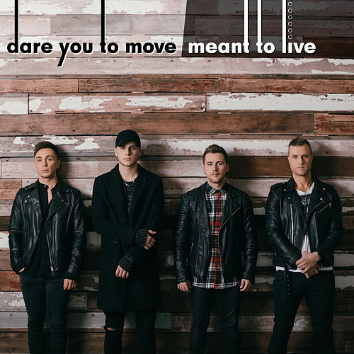 Dare You to Move / Meant to Live by Anthem Lights