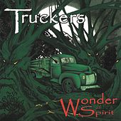 Wonder of Spirit by The Truckers
