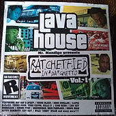 Lava House Mr. Mandigo Presents Ratchetfied in da Ghetto, Vol.1 de Various Artists