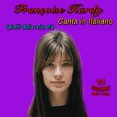 François hardy canta in italiano, 1961-1962, (13 successi) (Quelli della mia età) von Francoise Hardy