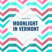 Moonlight in Vermont by Frank Sinatra