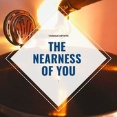 The Nearness of You by Various Artists