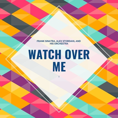Watch over Me by Frank Sinatra