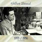 Gilbert Bécaud 1953 / 1956 (All Tracks Remastered 2018) by Gilbert Becaud