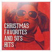 Christmas Favorites and 50's Hits by Various Artists