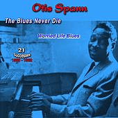 The Blues Never Die, 1960-1962, (21 Successes) (Worried Life Blues) de Otis Spann