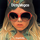 Days Go By (Paul Oakenfold Remixes) by Dirty Vegas
