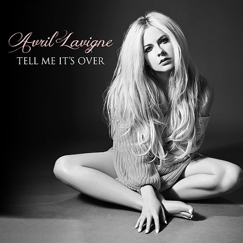 Tell Me It's Over by Avril Lavigne