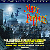 Mary Poppins - The Complete Fantasy Playlist von Various Artists