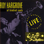 Of Kindred Souls by Roy Hargrove Quintet