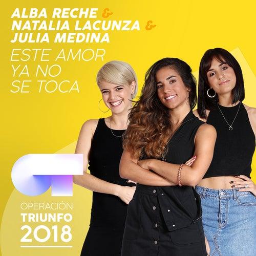 Este Amor Ya No Se Toca (Operación Triunfo 2018) de Alba Reche