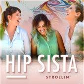 Strollin' by Hip Sista