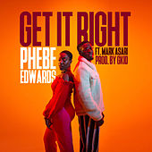 Get It Right by Phebe Edwards