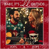 Baby, It's Cold Outside by Joey