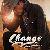 Change by Clay Walker