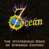 The Mysterious Race of Strange Entities by 7 Ocean