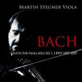 Bach: Suites For Viola Solo 1-3 von Martin Stegner