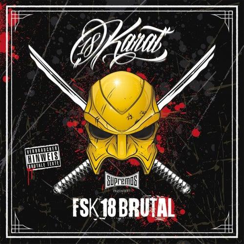 FSK18 Brutal by 18 Karat