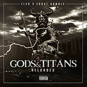 Gods & Titans Reloaded (Frost Gamble Remix) by FLVR