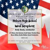 2018 American Bandmasters Association (ABA): Hebron High School Wind Symphony [Live] de Hebron High School Wind Symphony