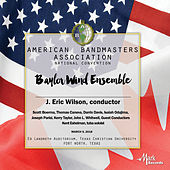 2018 American Bandmasters Association (ABA): Baylor Wind Ensemble [Live] de Various Artists
