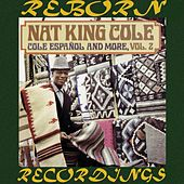 Español And More Vol. 2 (HD Remastered) de Nat King Cole