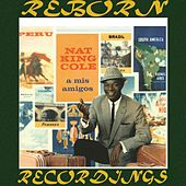 A Mis Amigos (HD Remastered) by Nat King Cole