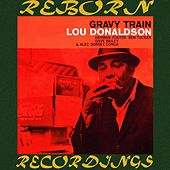 Gravy Train (RVG, HD Remastered) by Lou Donaldson