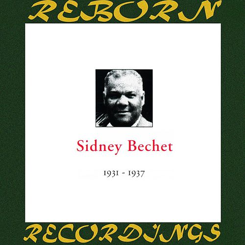 In Chronology - 1931-1937 (HD Remastered) by Sidney Bechet
