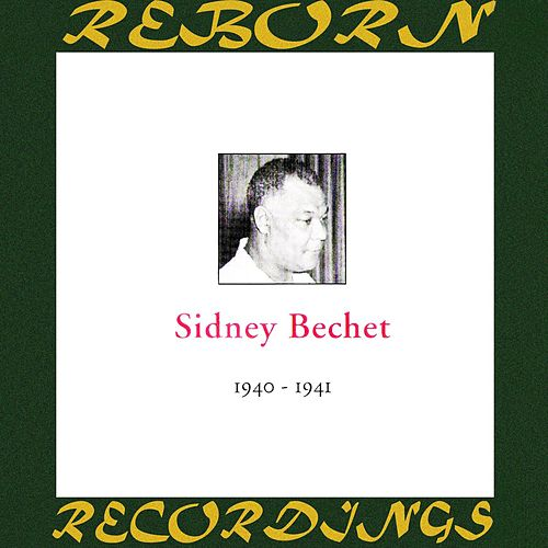 In Chronology - 1940-1941 (HD Remastered) by Sidney Bechet