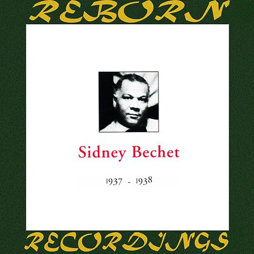 In Chronology - 1937-1938 (HD Remastered) by Sidney Bechet