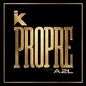 Propre (feat. A2L) - Single de IK TLF