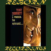 I Wanna Be Around (Expanded,HD Remastered) by Tony Bennett