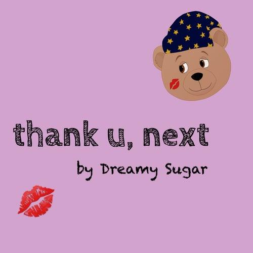 Thank U, Next de Dreamy Sugar