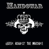 Queen Against The Machine van Mandowar