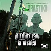 On The Gray Famished de Drastiko