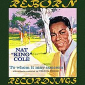 To Whom It May Concern (HD Remastered) von Nat King Cole