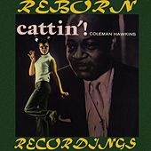 Cattin'  (HD Remastered) von Coleman Hawkins