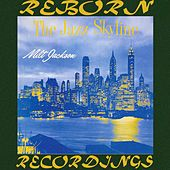 The Jazz Skyline (HD Remastered) by Milt Jackson