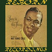 Love Is The Thing (HD Remastered) de Nat King Cole