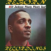 Plenty, Plenty Soul (HD Remastered) by Milt Jackson