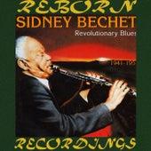 Revolutionary Blues - 1941-1951 (HD Remastered) by Sidney Bechet